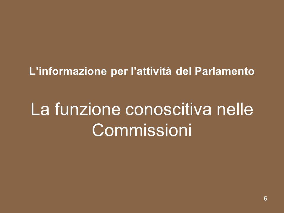 L'informazione per l'attività del Parlamento La funzione conoscitiva nelle Commissioni