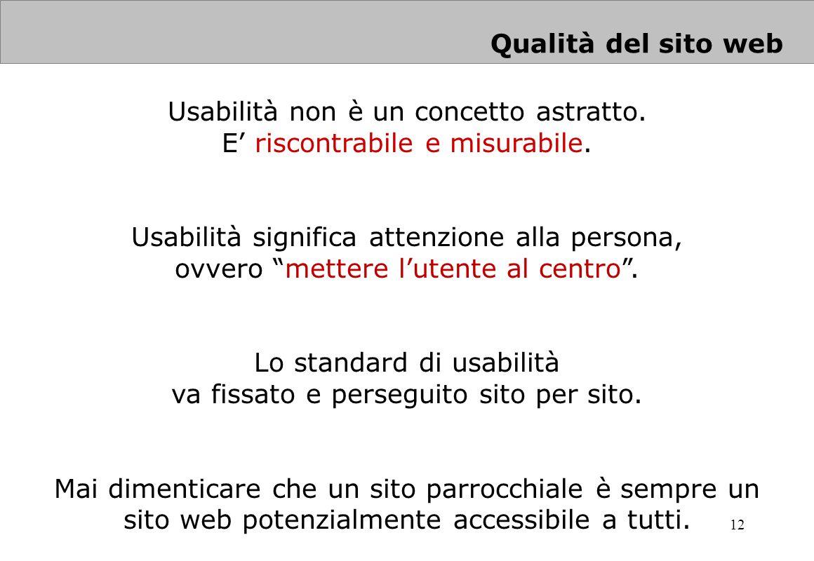 Usabilità non è un concetto astratto. E' riscontrabile e misurabile.