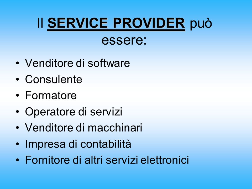 Il SERVICE PROVIDER può essere: