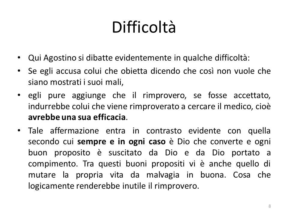 Difficoltà Qui Agostino si dibatte evidentemente in qualche difficoltà: