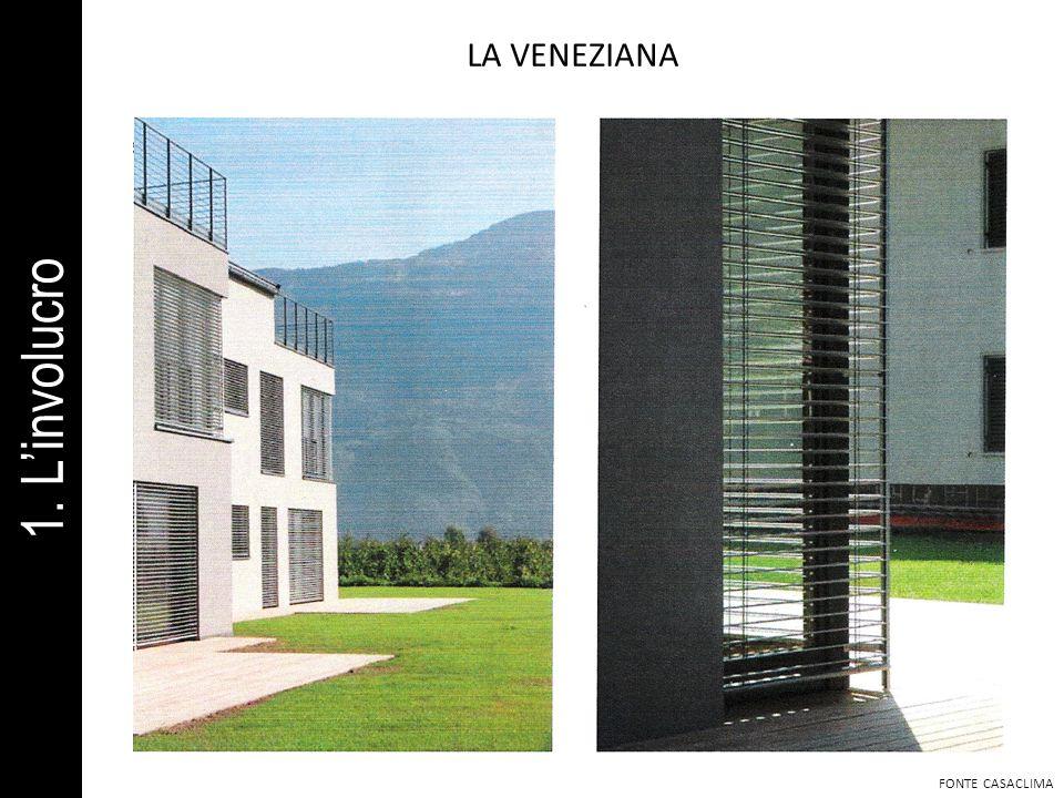 LA VENEZIANA 1. L'involucro FONTE CASACLIMA