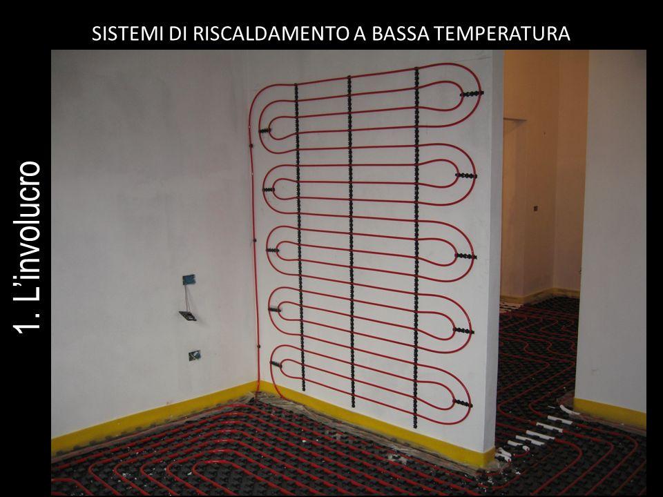 SISTEMI DI RISCALDAMENTO A BASSA TEMPERATURA