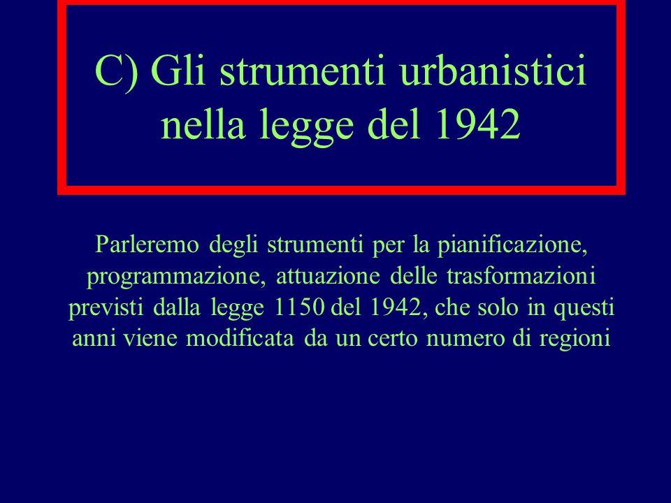 C) Gli strumenti urbanistici nella legge del 1942
