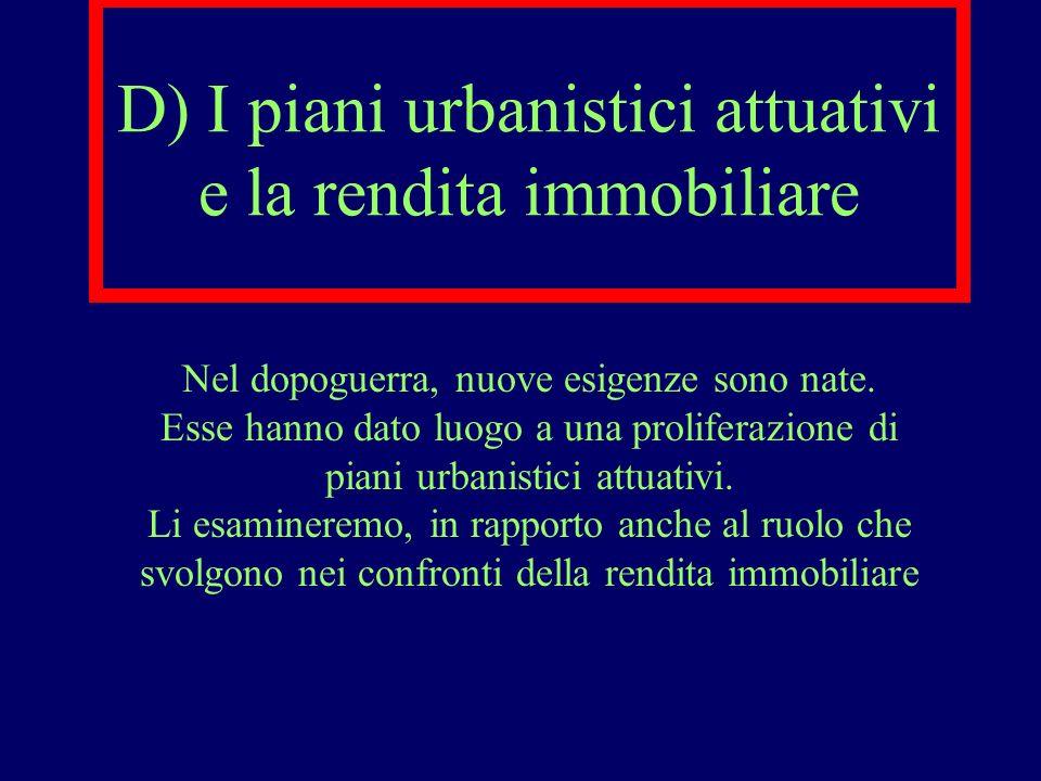 D) I piani urbanistici attuativi e la rendita immobiliare