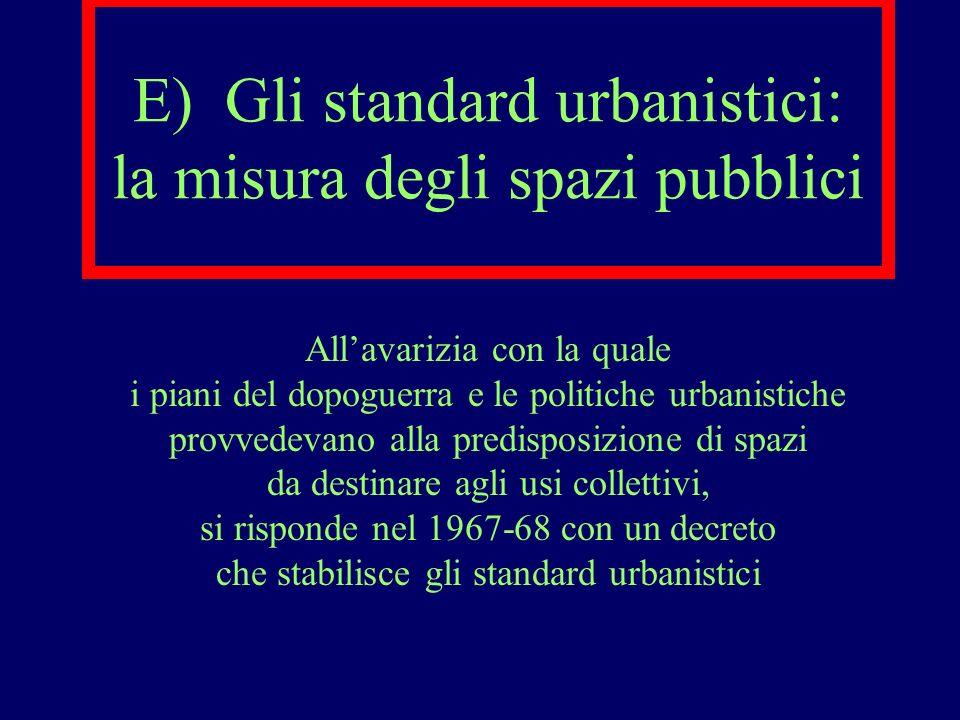 E) Gli standard urbanistici: la misura degli spazi pubblici