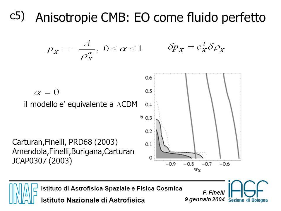 Anisotropie CMB: EO come fluido perfetto