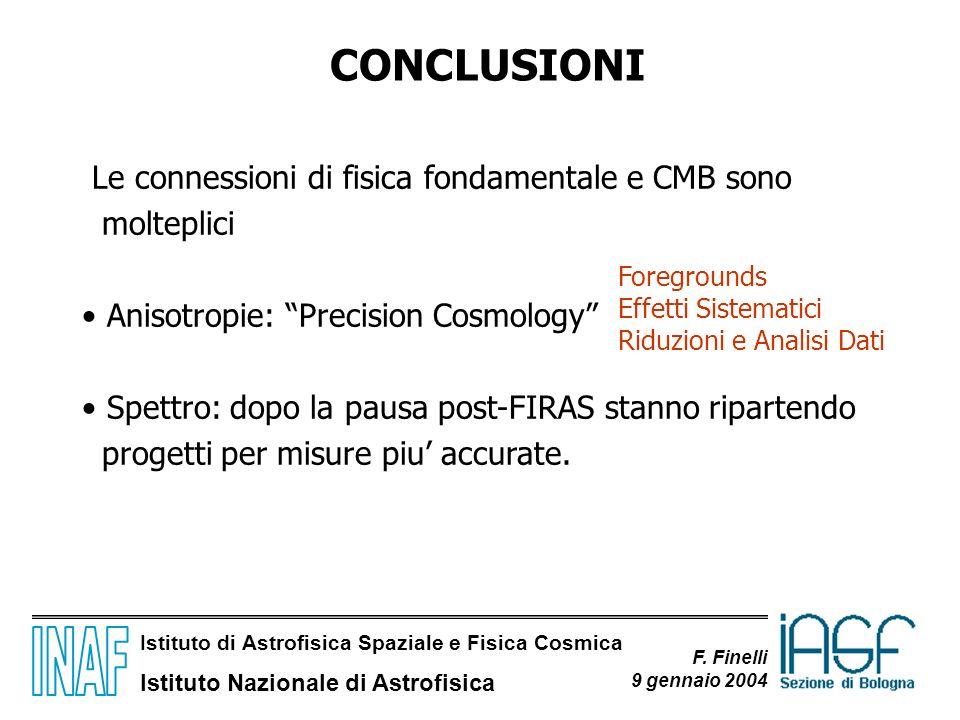 CONCLUSIONI Le connessioni di fisica fondamentale e CMB sono