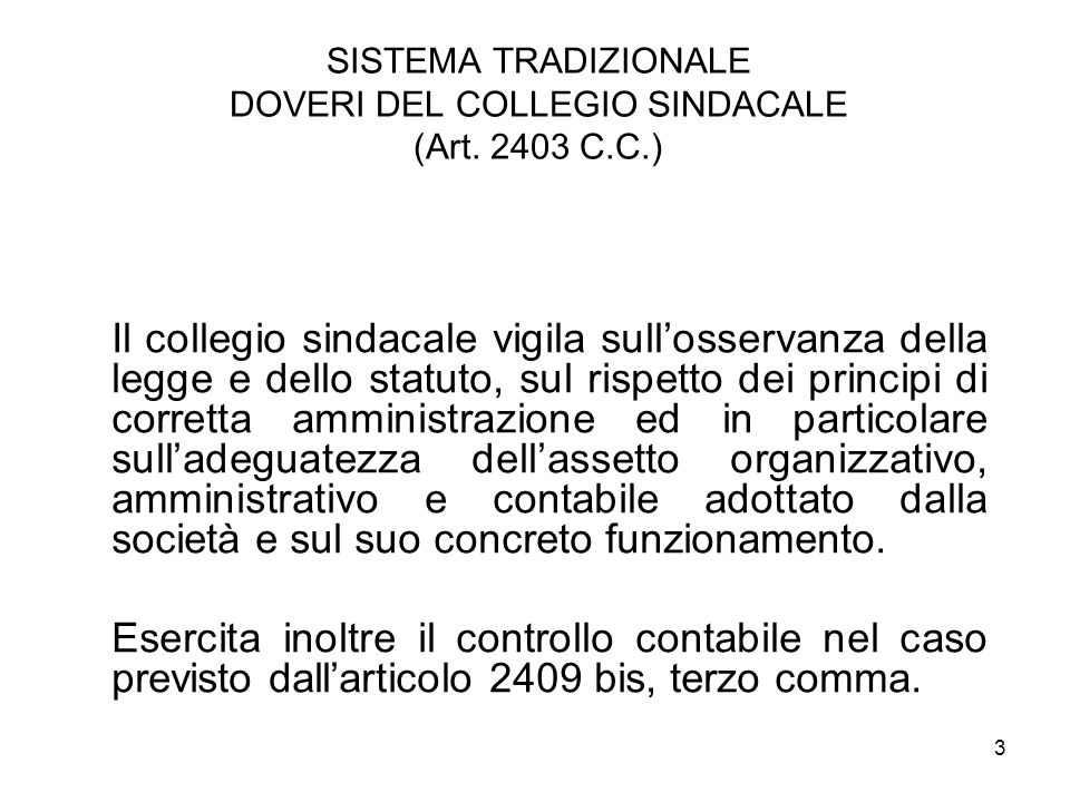 SISTEMA TRADIZIONALE DOVERI DEL COLLEGIO SINDACALE (Art. 2403 C.C.)