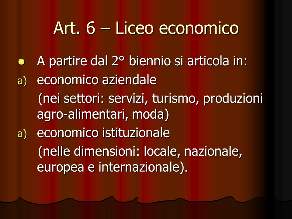 Art. 6 – Liceo economico A partire dal 2° biennio si articola in: