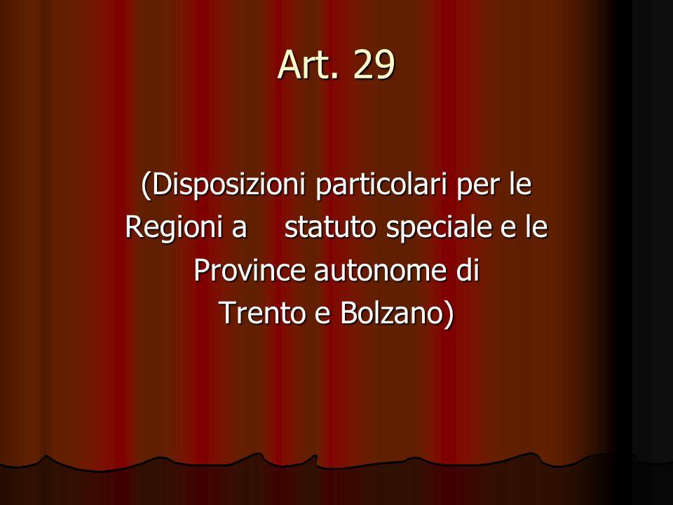 Art. 29 (Disposizioni particolari per le