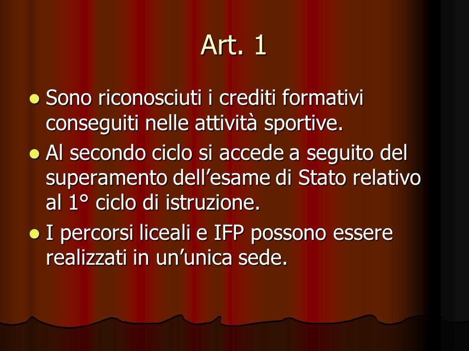 Art. 1 Sono riconosciuti i crediti formativi conseguiti nelle attività sportive.