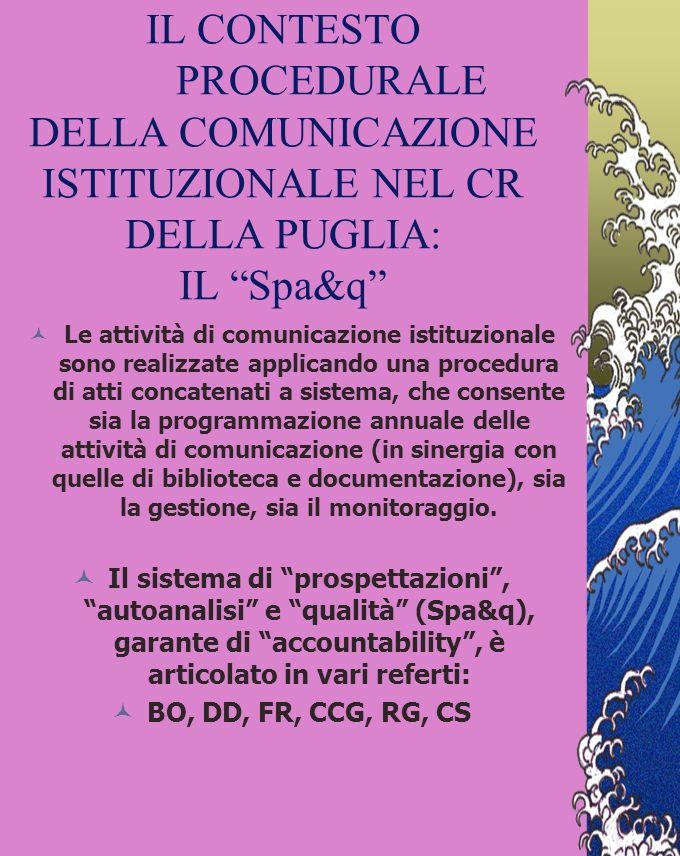 IL CONTESTO PROCEDURALE DELLA COMUNICAZIONE ISTITUZIONALE NEL CR DELLA PUGLIA: IL Spa&q