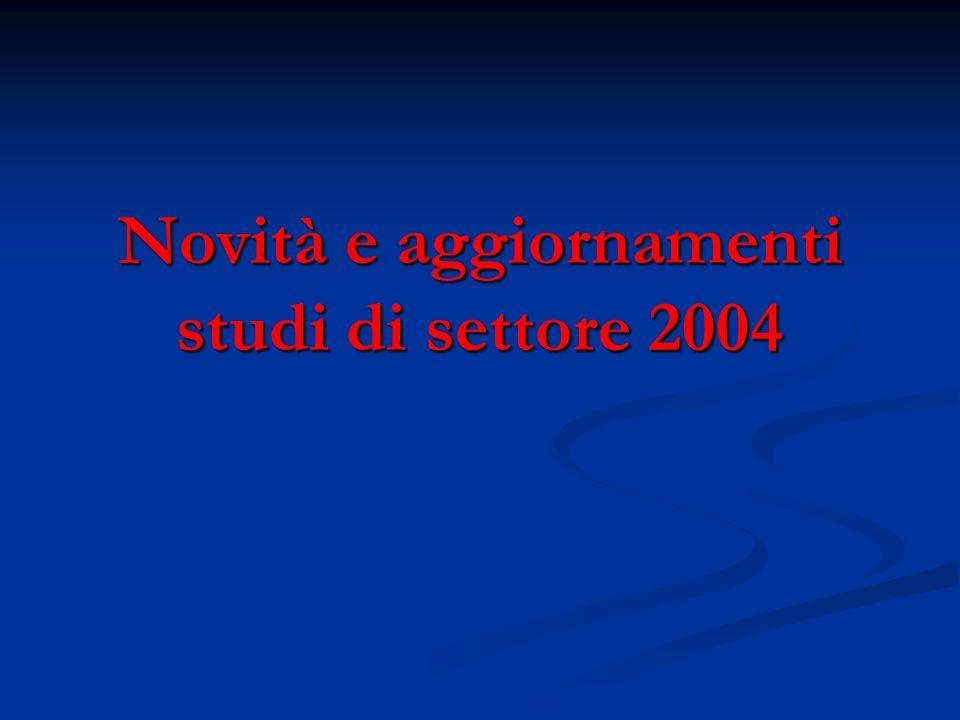 Novità e aggiornamenti studi di settore 2004
