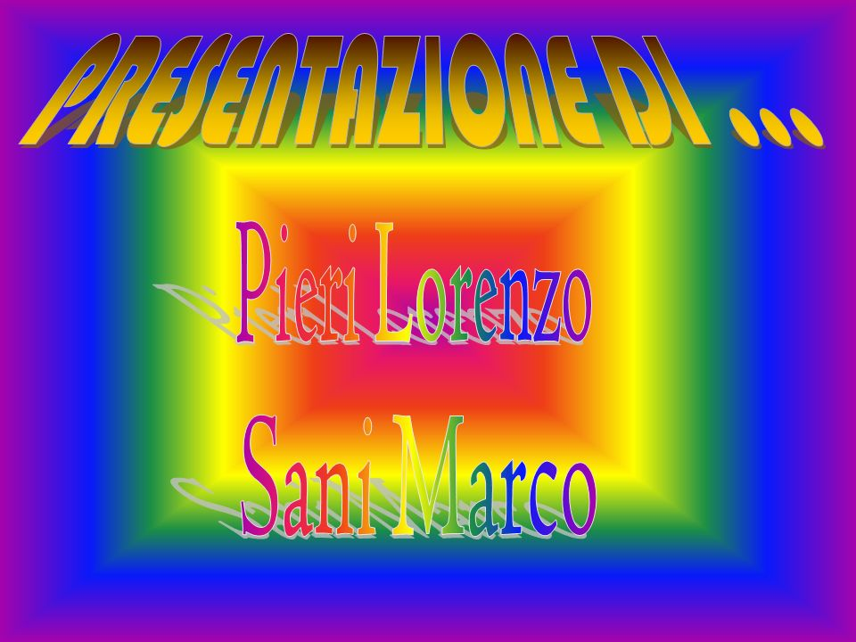 PRESENTAZIONE DI ... Pieri Lorenzo Sani Marco