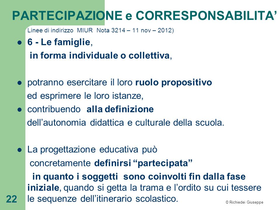 in forma individuale o collettiva,