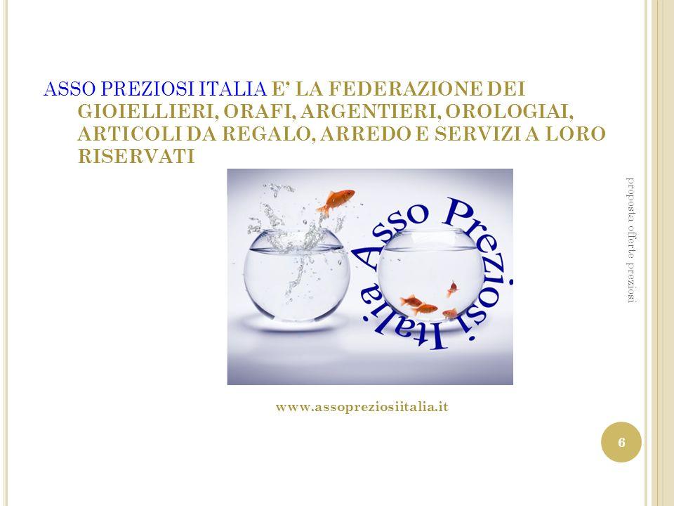 ASSO PREZIOSI ITALIA E' LA FEDERAZIONE DEI GIOIELLIERI, ORAFI, ARGENTIERI, OROLOGIAI, ARTICOLI DA REGALO, ARREDO E SERVIZI A LORO RISERVATI