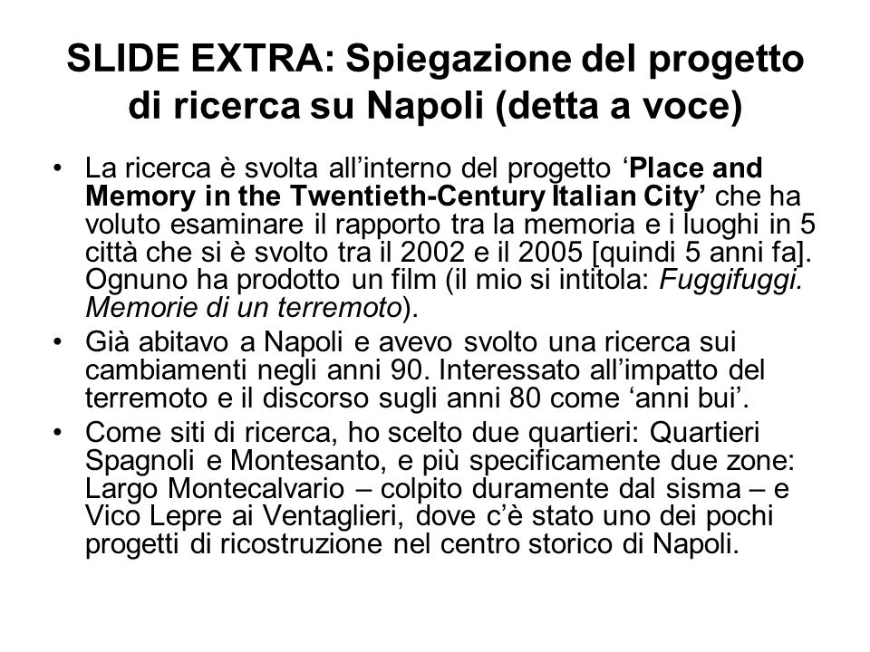 SLIDE EXTRA: Spiegazione del progetto di ricerca su Napoli (detta a voce)
