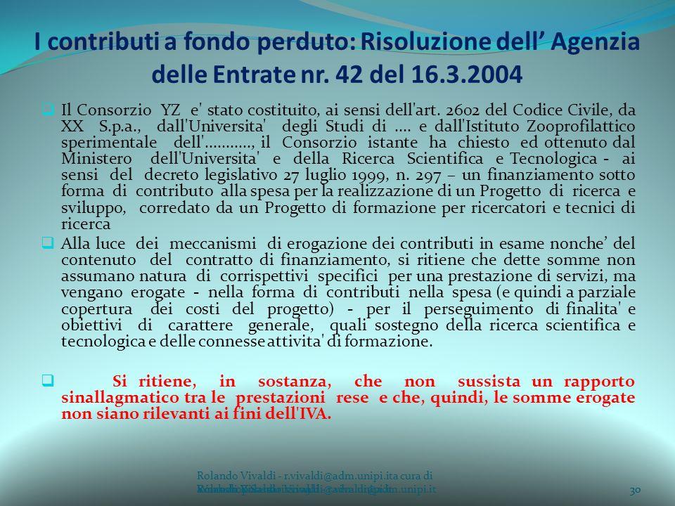 I contributi a fondo perduto: Risoluzione dell' Agenzia delle Entrate nr. 42 del 16.3.2004