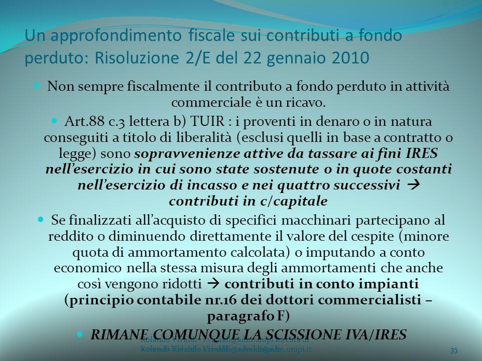 RIMANE COMUNQUE LA SCISSIONE IVA/IRES