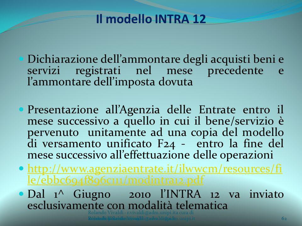 Il modello INTRA 12 Dichiarazione dell'ammontare degli acquisti beni e servizi registrati nel mese precedente e l'ammontare dell'imposta dovuta.