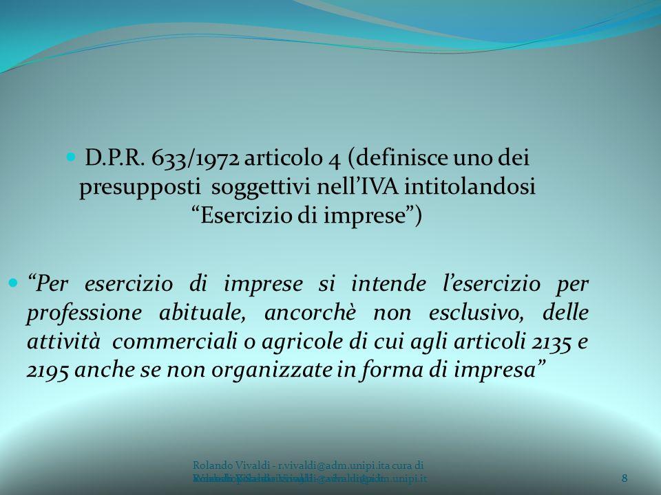 D.P.R. 633/1972 articolo 4 (definisce uno dei presupposti soggettivi nell'IVA intitolandosi Esercizio di imprese )