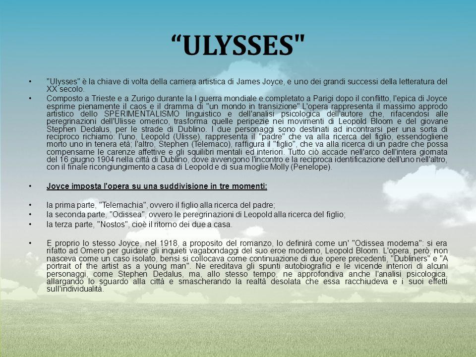 ULYSSES Ulysses è la chiave di volta della carriera artistica di James Joyce, e uno dei grandi successi della letteratura del XX secolo.