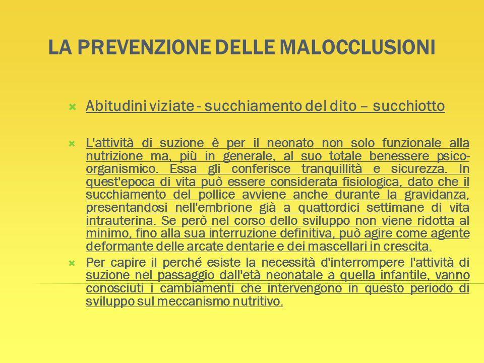 LA PREVENZIONE DELLE MALOCCLUSIONI