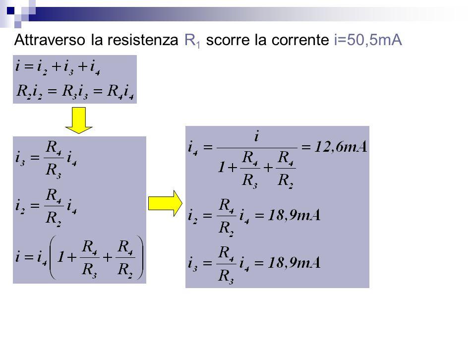 Attraverso la resistenza R1 scorre la corrente i=50,5mA