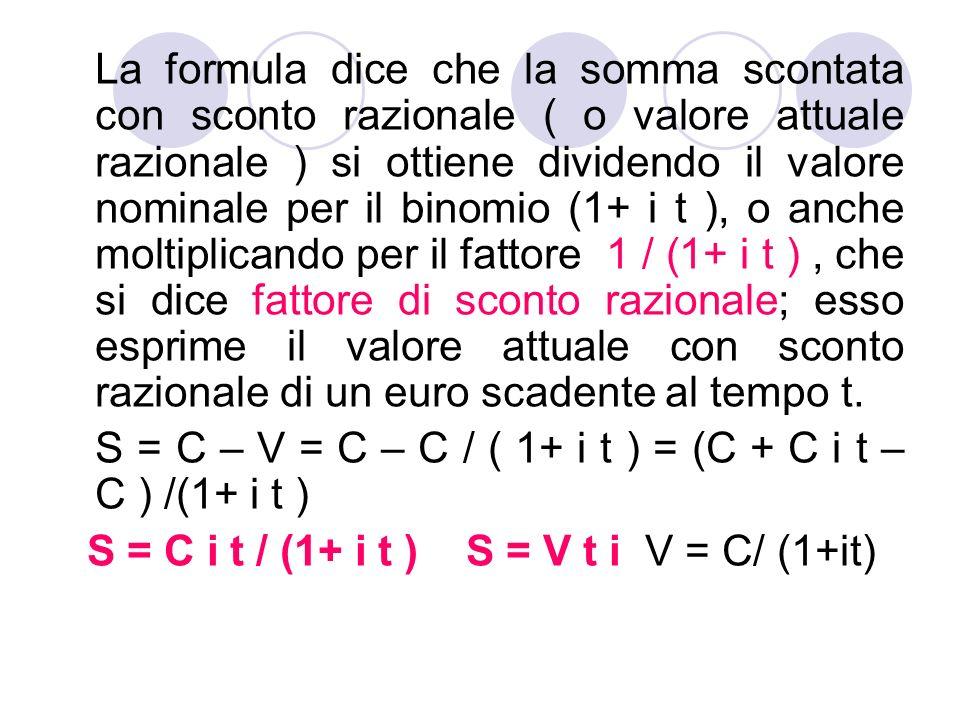 S = C i t / (1+ i t ) S = V t i V = C/ (1+it)