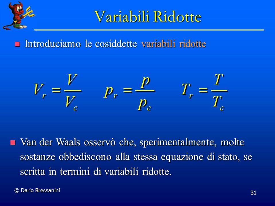 Variabili Ridotte Introduciamo le cosiddette variabili ridotte