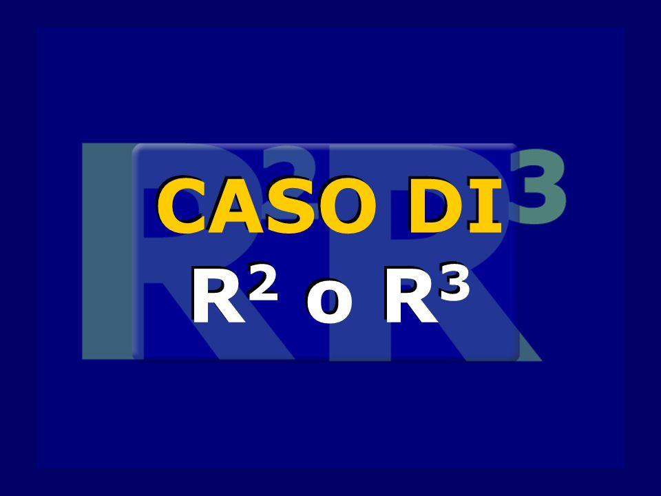 CASO DI R2 o R3