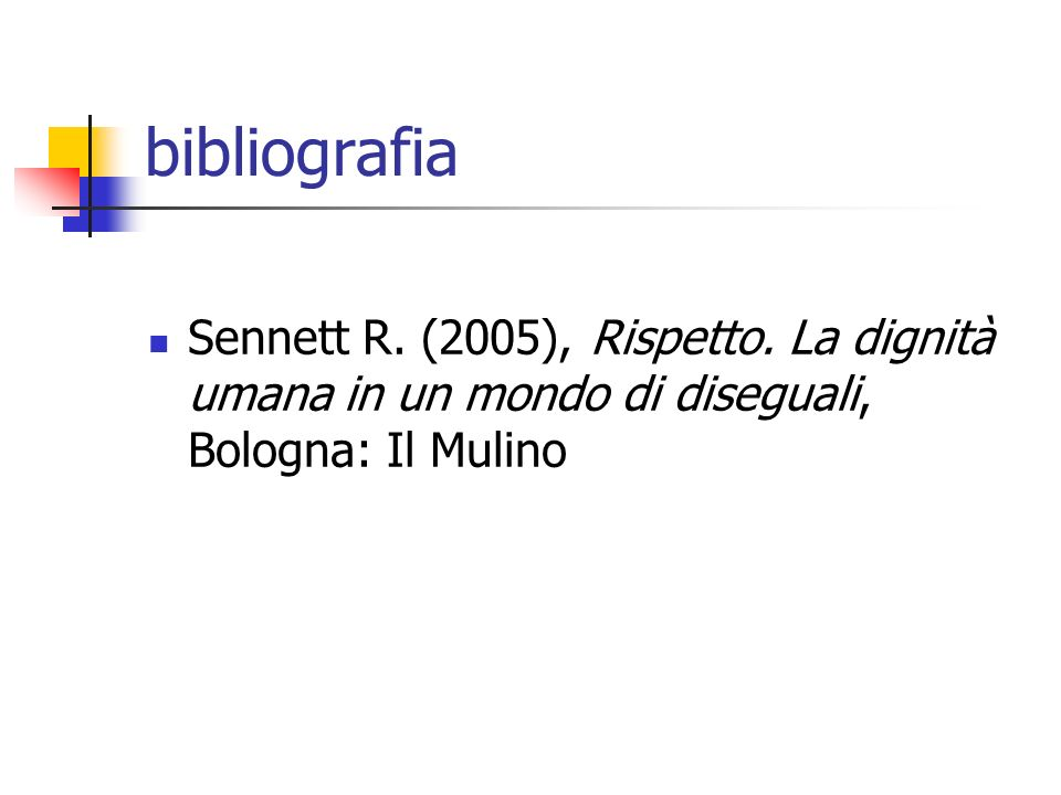 bibliografiaSennett R.(2005), Rispetto.