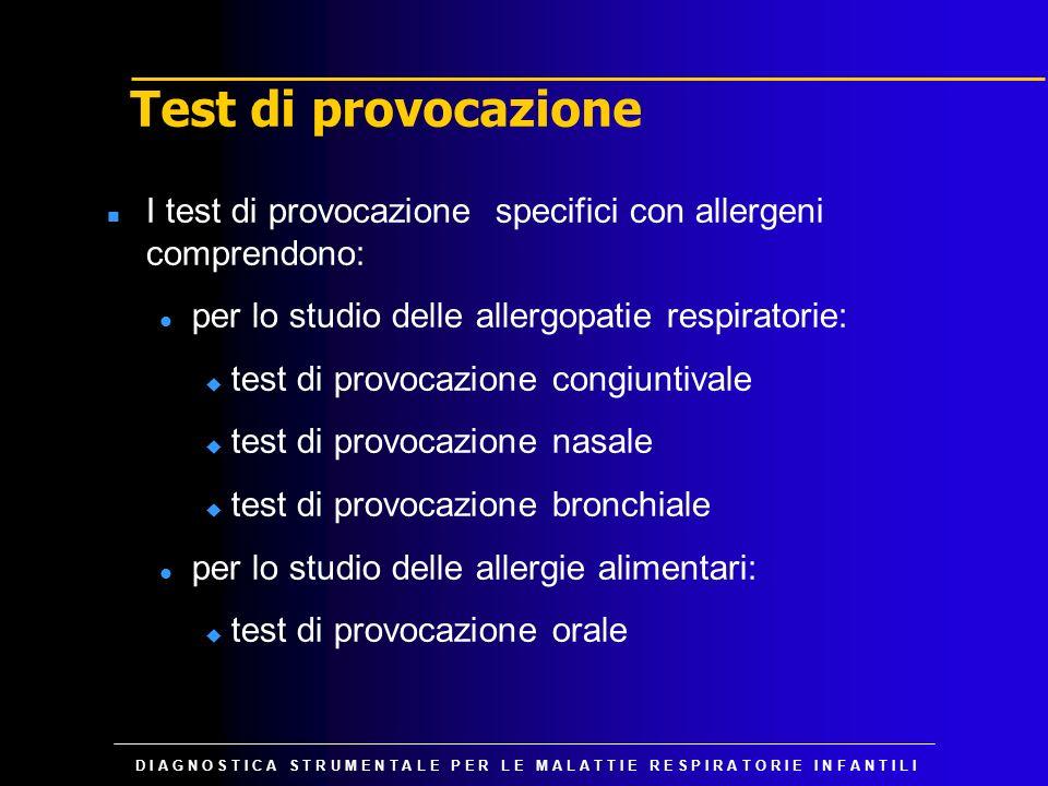 Test di provocazione I test di provocazione specifici con allergeni comprendono: per lo studio delle allergopatie respiratorie: