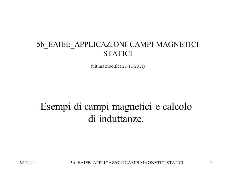 Esempi di campi magnetici e calcolo di induttanze.