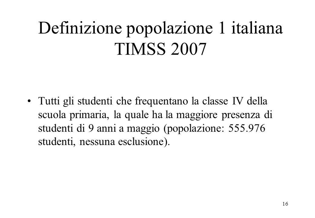 Definizione popolazione 1 italiana TIMSS 2007