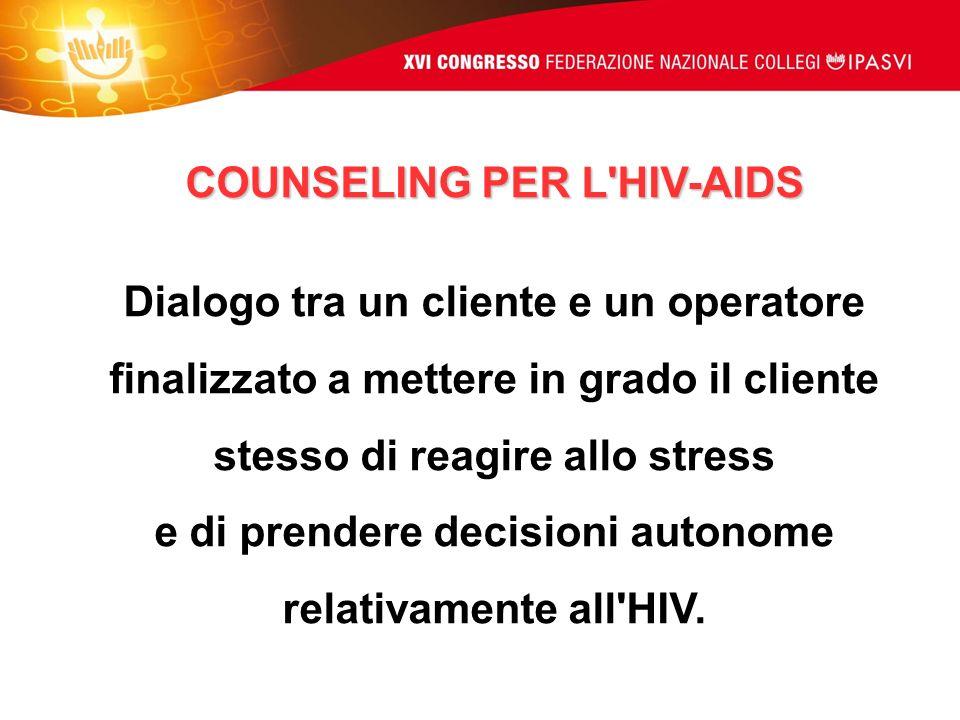 COUNSELING PER L HIV-AIDS e di prendere decisioni autonome