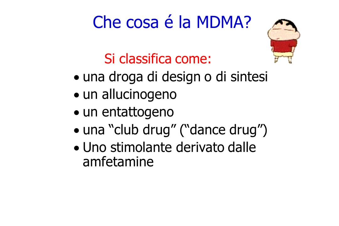 Che cosa é la MDMA Si classifica come: