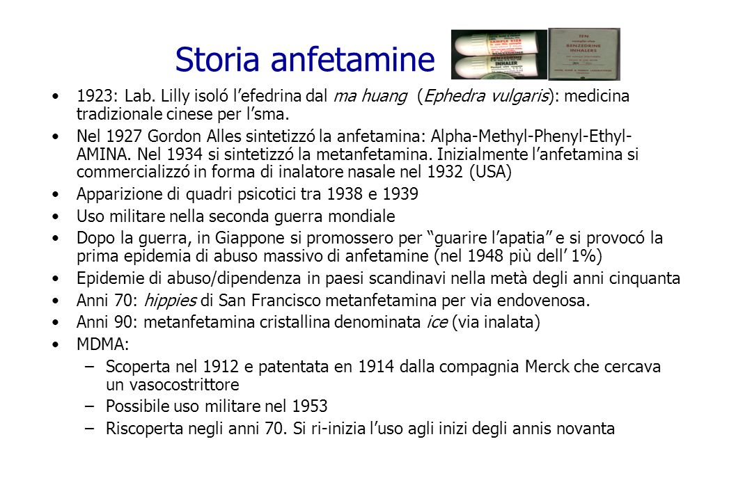 Storia anfetamine 1923: Lab. Lilly isoló l'efedrina dal ma huang (Ephedra vulgaris): medicina tradizionale cinese per l'sma.