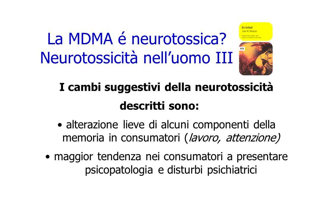 La MDMA é neurotossica Neurotossicità nell'uomo III