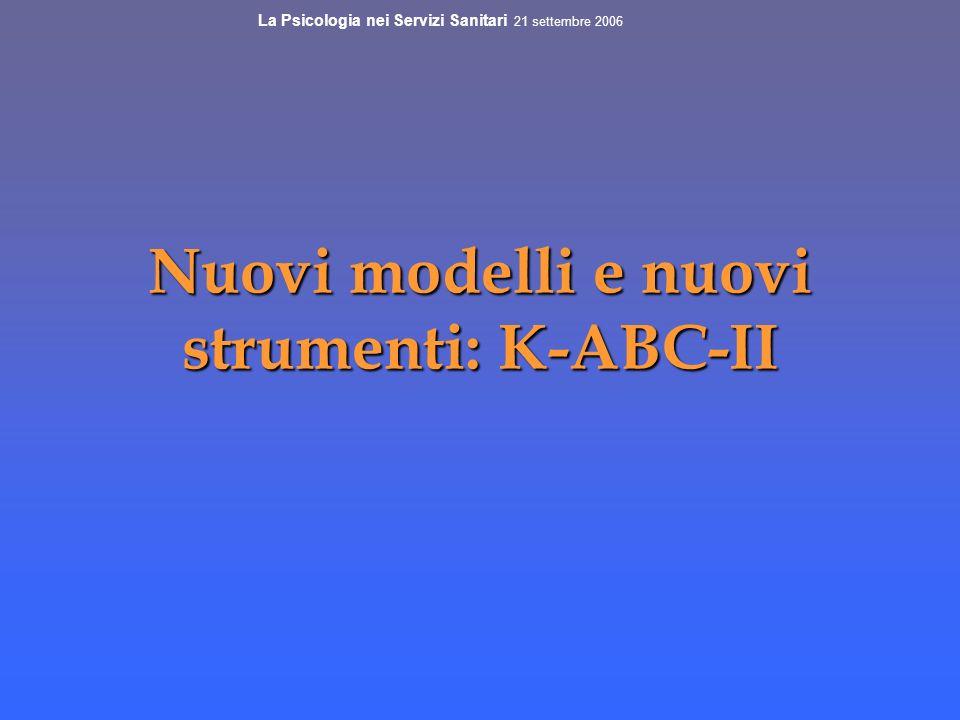 Nuovi modelli e nuovi strumenti: K-ABC-II