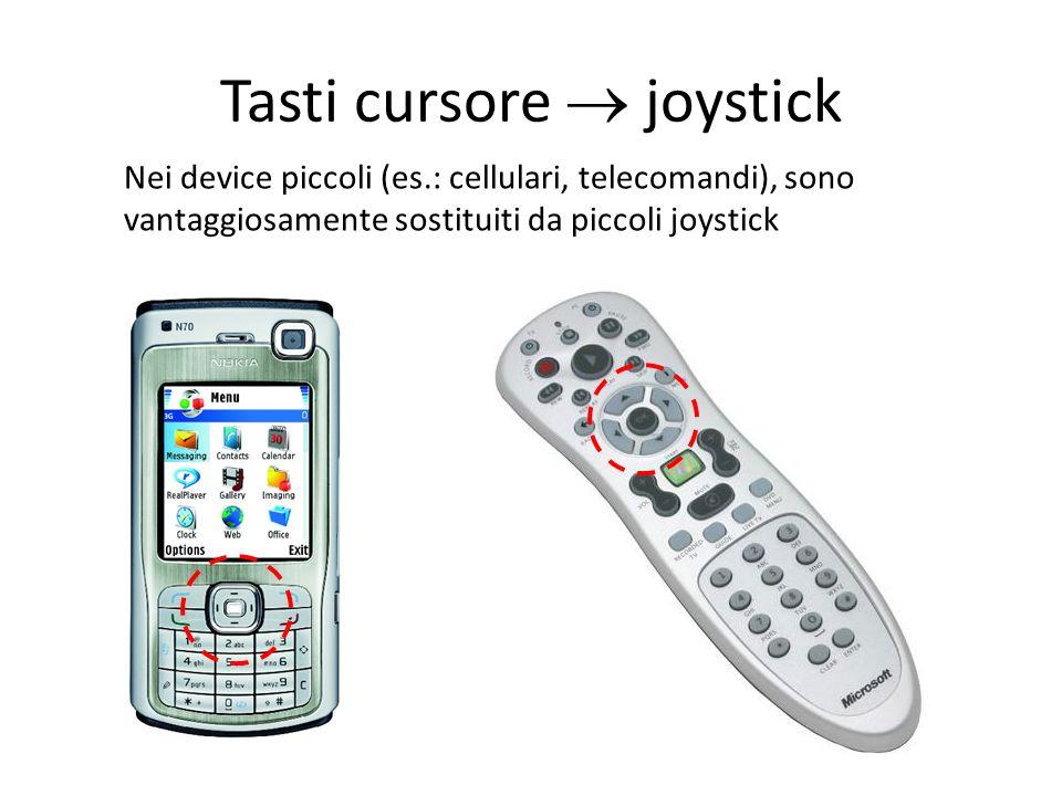 Tasti cursore  joystick