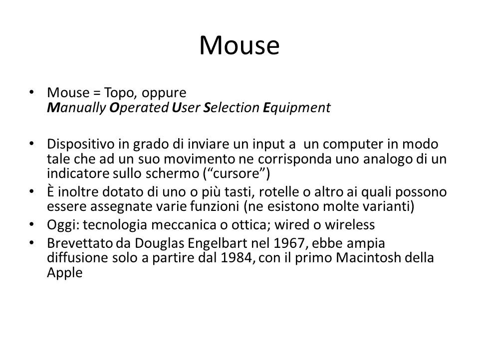 Mouse Mouse = Topo, oppure Manually Operated User Selection Equipment