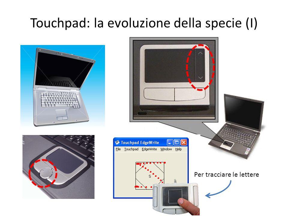 Touchpad: la evoluzione della specie (I)