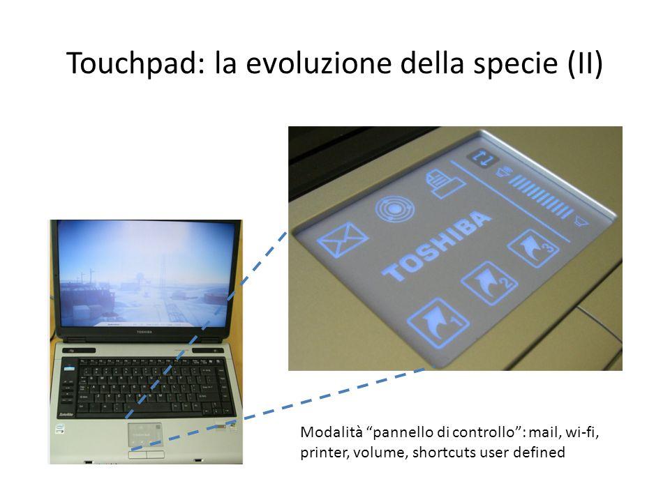 Touchpad: la evoluzione della specie (II)