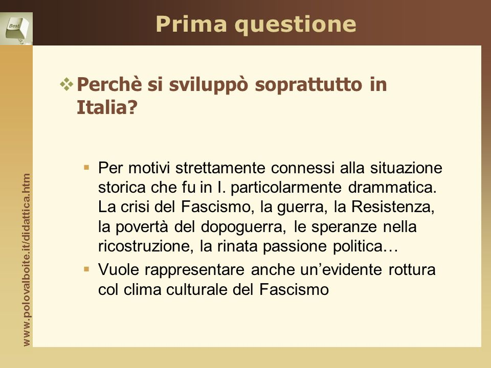 Prima questione Perchè si sviluppò soprattutto in Italia