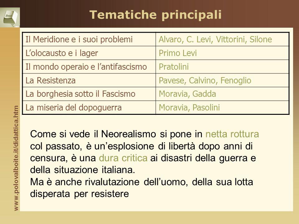 Tematiche principali Il Meridione e i suoi problemi. Alvaro, C. Levi, Vittorini, Silone. L'olocausto e i lager.