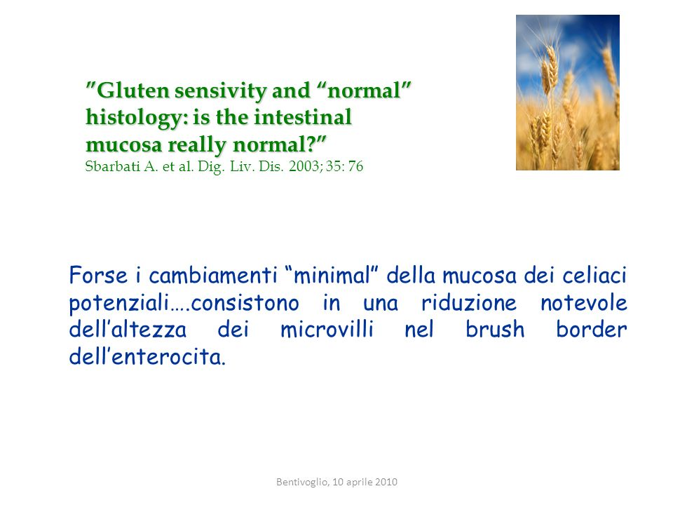 Gluten sensivity and normal histology: is the intestinal mucosa really normal