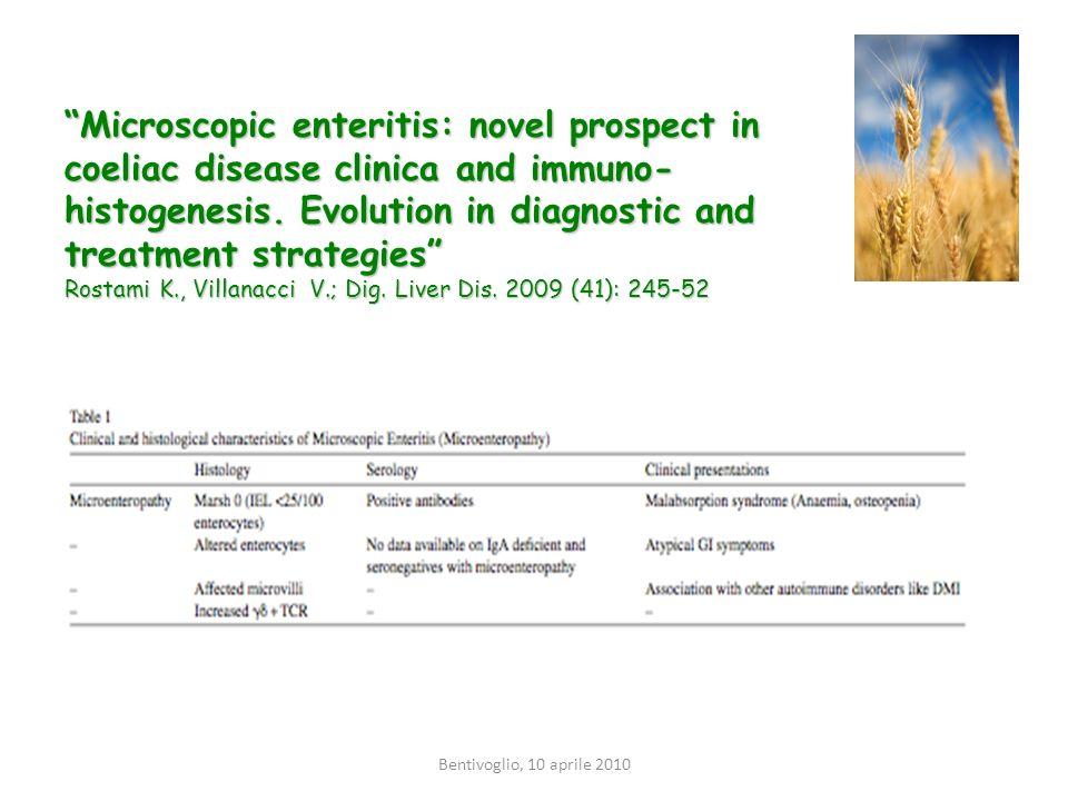 Microscopic enteritis: novel prospect in coeliac disease clinica and immuno-histogenesis. Evolution in diagnostic and treatment strategies