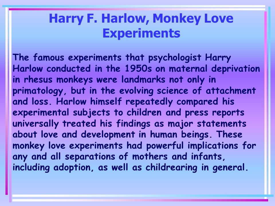 Harry F. Harlow, Monkey Love Experiments