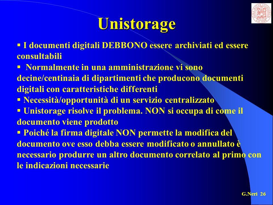 Unistorage I documenti digitali DEBBONO essere archiviati ed essere consultabili.